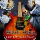 BLACK ROSE- Cure For Your Disease