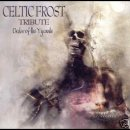CELTIC FROST TRIBUTE- Order Of The Tyrants