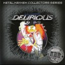 DELIRIOUS- same LIM. METAL MAYHEM COLLECTORS SERIES