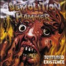 DEMOLITION HAMMER- Tortured Existence +Bonus