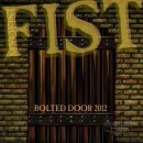 FIST- Bolted door 2012 MYOFIST