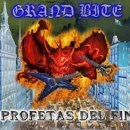 GRAND BITE- Profetas Del Fin