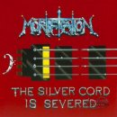MORTIFICATION- The Silver Cord Is Severed/10 Years Live...