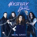 MYSTERY BLUE- Metal Slaves