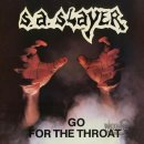 S.A. SLAYER- Go For The Throat/Prepare To Die