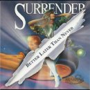 SURRENDER- Better Later Than Never