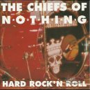 THE CHIEFS OF NOTHING- Hard Rock´n Roll