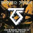 TWISTED SISTER- Club Daze Vol. II