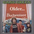 GANG GREEN- Older...Budweiser