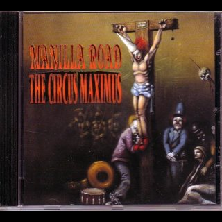 MANILLA ROAD- The Circus Maximus