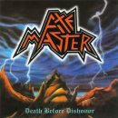 AXEMASTER- Death Before Dishonor