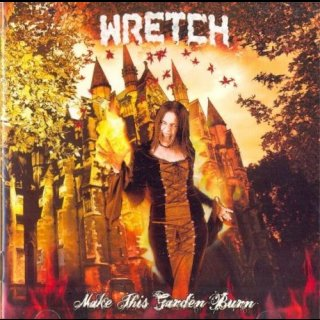 WRETCH- Make This Garden Burn