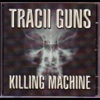 TRACII GUNS- Killing Machine
