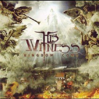 HIS WITNESS- Kingdom Come