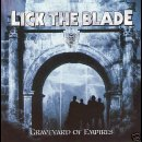 LICK THE BLADE- Graveyard Of Empires