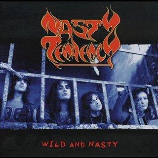 NASTY TENDENCY- Wild And Nasty
