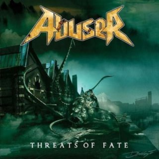 ABUSER- Threats Of Fate