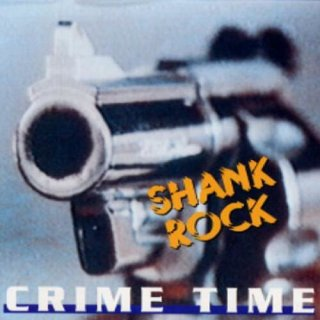 SHANK ROCK- Crime Time
