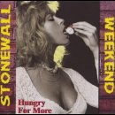 STONEWALL WEEKEND- Hungry For More