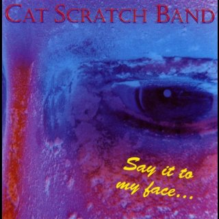CAT SCRATCH BAND- Say It To My Face...