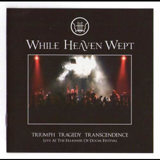 WHILE HEAVEN WEPT- Triumph:Tragedy:Transcendence CD/DVD