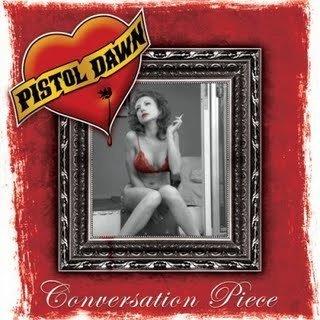 PISTOL DAWN- Conversation Piece