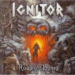 IGNITOR- Road Of Bones