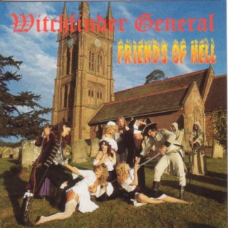 WITCHFINDER GENERAL- Friends Of Hell