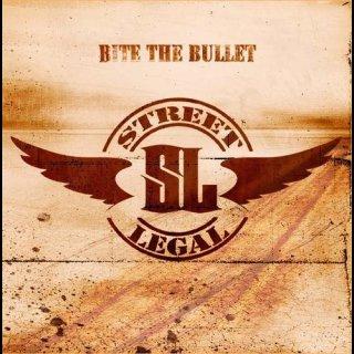 STREET LEGAL- Bite The Bullet