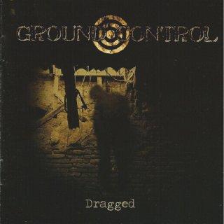 GROUND CONTROL- Dragged