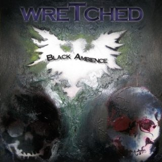 WRETCHED- Black Ambience