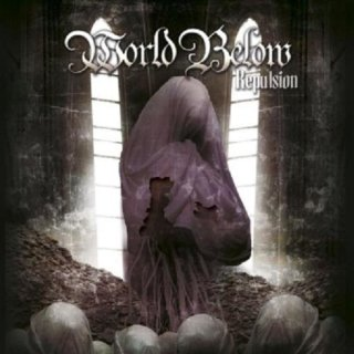 WORLD BELOW- Repulsion