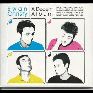 SWAN CHRISTY- A Decent Album