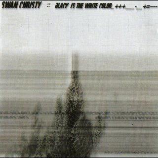 SWAN CHRISTY- Black Is The White Color