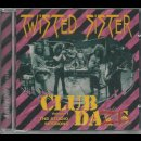 TWISTED SISTER- Club Daze Vol. 1 The Studio Sessions