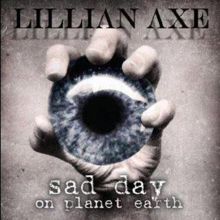 LILLIAN AXE- Sad Day On Planet Earth