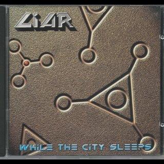 LIAR- While The City Sleeps