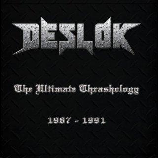 DESLOK- The Ultimate Thrashology 1987-1991
