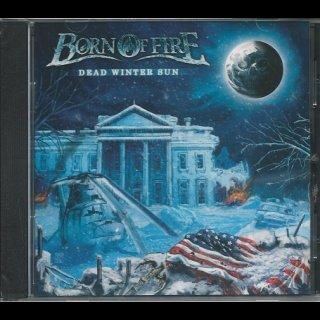 BORN OF FIRE- Dead Winter Sun