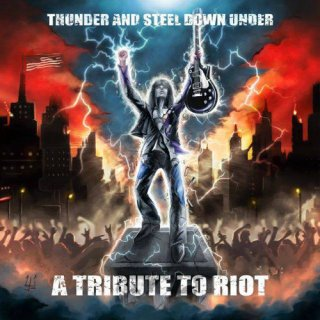 RIOT- Thunder And Steel Down Under- A Tribute To Riot