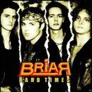 BRIAR- Hard Times CD +bonustracks