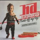 HIGH `N DRY- Hands Off My Toy! CD +3 bonustracks