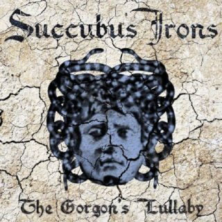SUCCUBUS IRONS- The Gorgon´s Lullaby