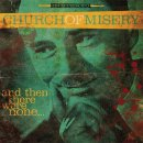 CHURCH OF MISERY- And Then there Were None... LIM. BLACK...