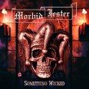 MORBID JESTER- Something Wicked