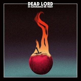 DEAD LORD- In Ignorance We Trust LIM. DIGIPACK +Patch +Bonustr.