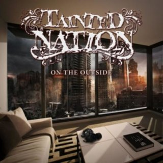 TAINTED NATION- On The Outside