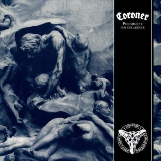 CORONER- Punishment For Decadence