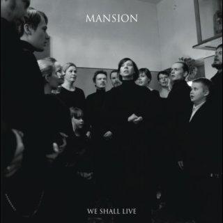 MANSION- We Shall Live