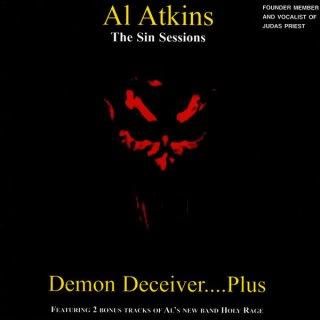 AL ATKINS- Demon Deceiver...Plus (The Sin Sessions) +2 Bonustracks